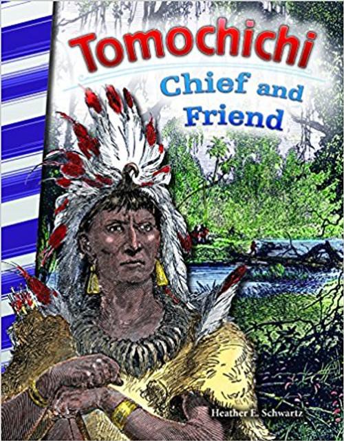 Tomochichi: Chief and Friend by Heather E Schwartz