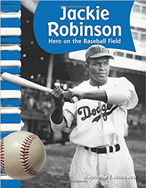Jackie Robinson: Hero on the Baseball Field by Stephanie Macceca