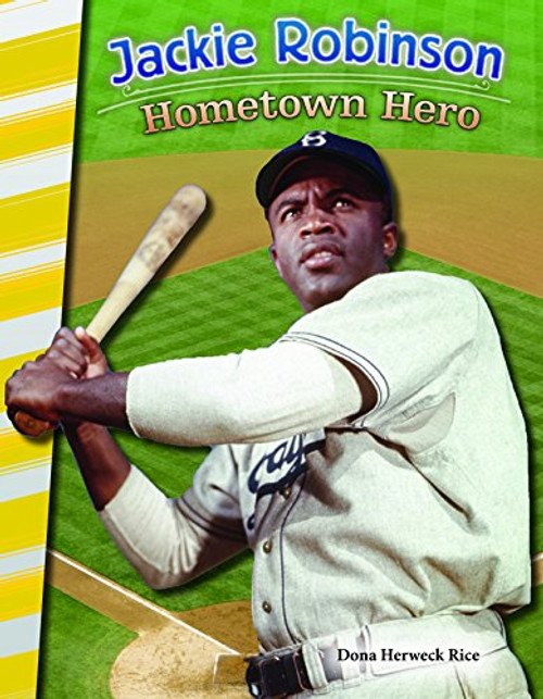 Jackie Robinson: Hometown Hero by Dona Herweck Rice