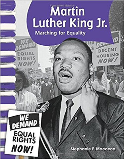 Martin Luther King Jr.: Marching for Equality by Stephanie E Macceca