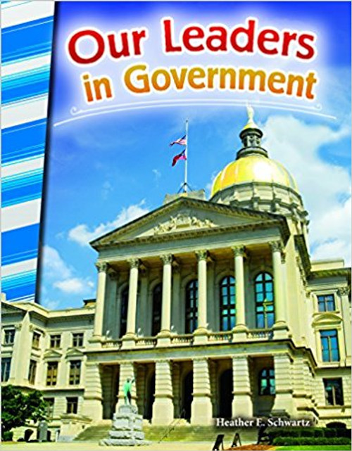 Our Leaders in Government by Heather E Schwartz