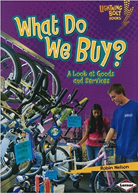 What Do We Buy?: A Look at Goods and Services by Robin Nelson