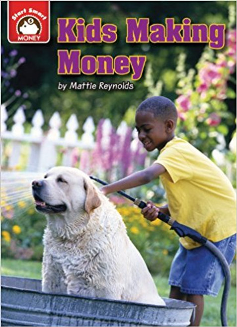 Kids Making Money: An Introduction to Financial Literacy by Mattie Reynolds