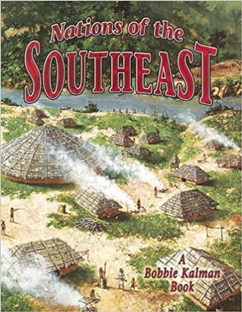Nations of the Southeast by Bobbie Kalman