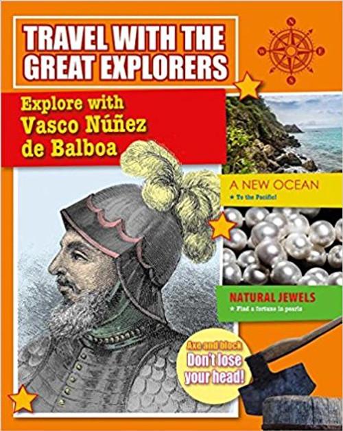 Explore with Vasco Nunez de Balboa by Meredith Dault