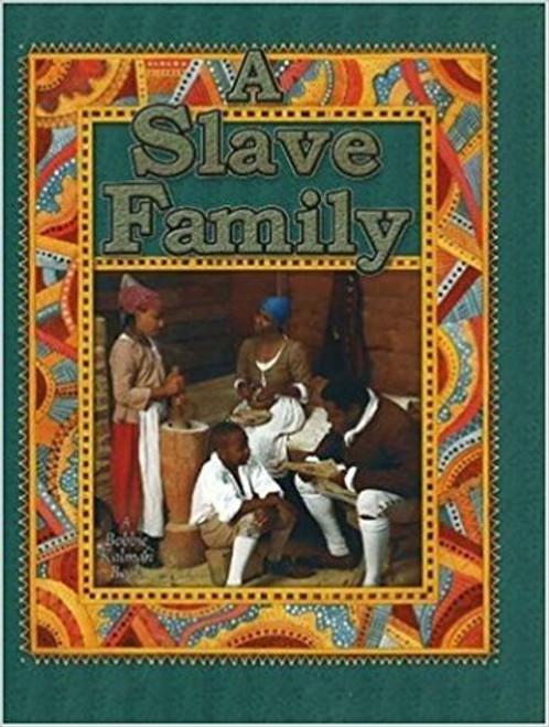 A Slave Family by Bobbie Kalman