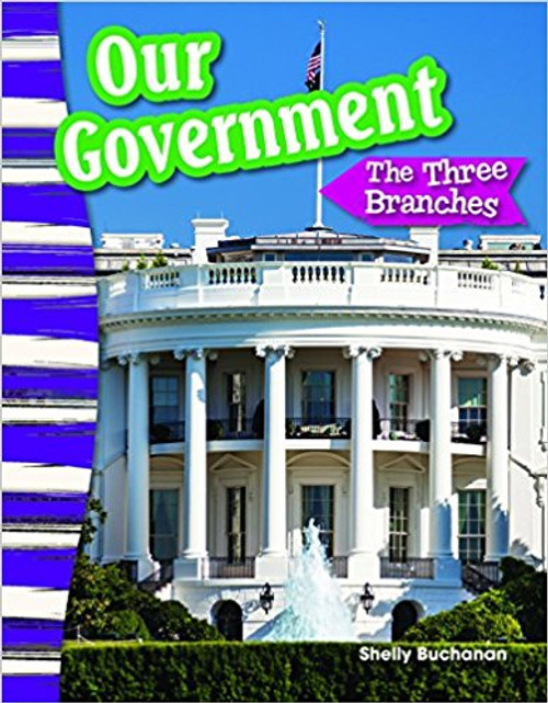 Our Government: The Three Branches by Shelly Buchanan