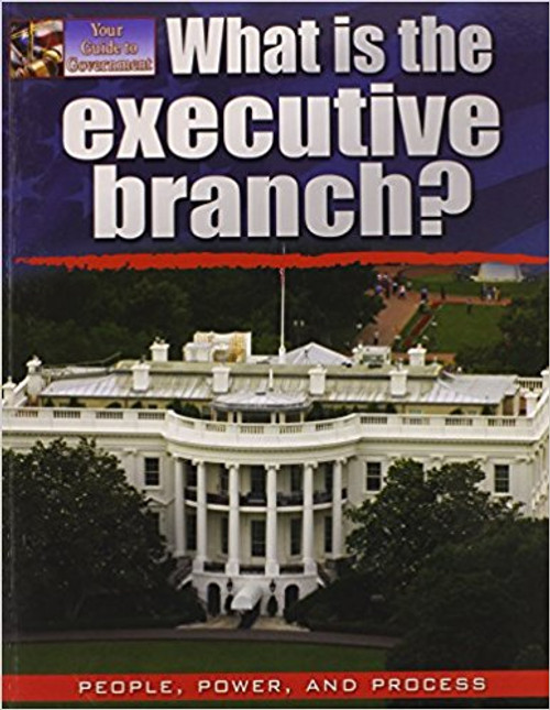 What is the Executive Branch? by James Bow