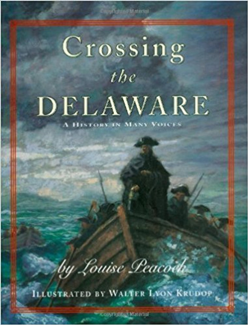 Crossing the Delaware: A History in Many Voices by Louise Peacock