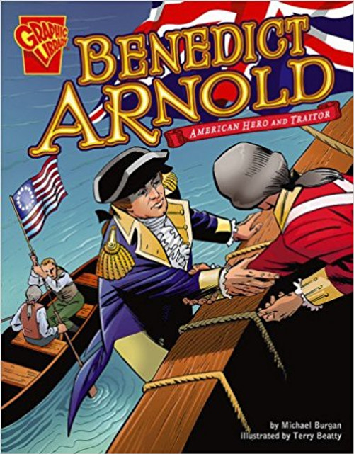 Benedict Arnold: American Hero and Traitor by Mishael Burgan