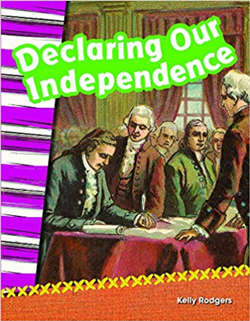 Declaring Our Independence by Kelly Rodgers