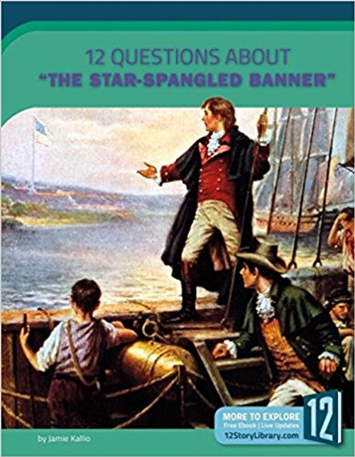 "12 Questions about the ""Star-Spangled Banner"" by Jamie Kallio"