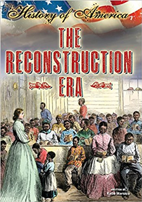 The Reconstruction Era by Katie Marsico