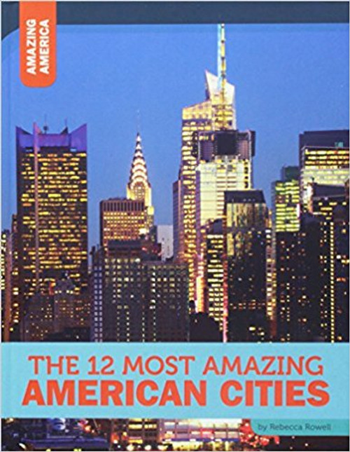 The 12 Most Amazing American Cities by DeAnn Herringshaw