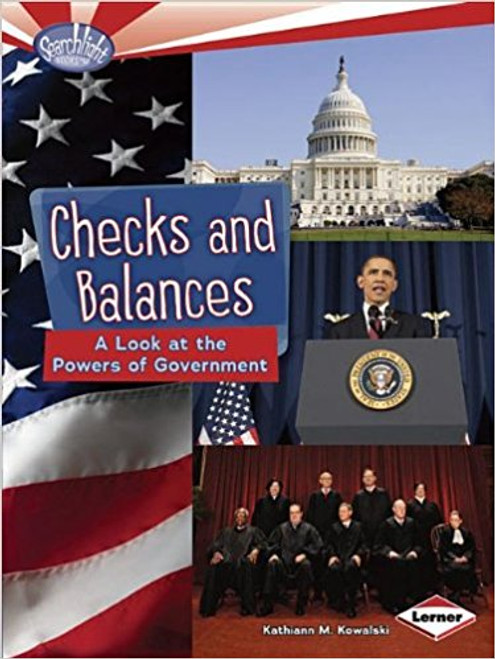 Checks and Balances: A Look at the Powers of Government by Kathiann M Kowalski