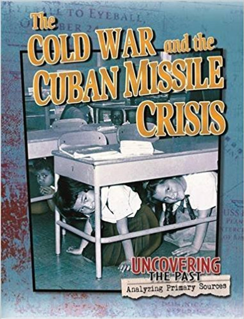 The Cold War and the Cuban Missile Crisis by Natalie Hyde