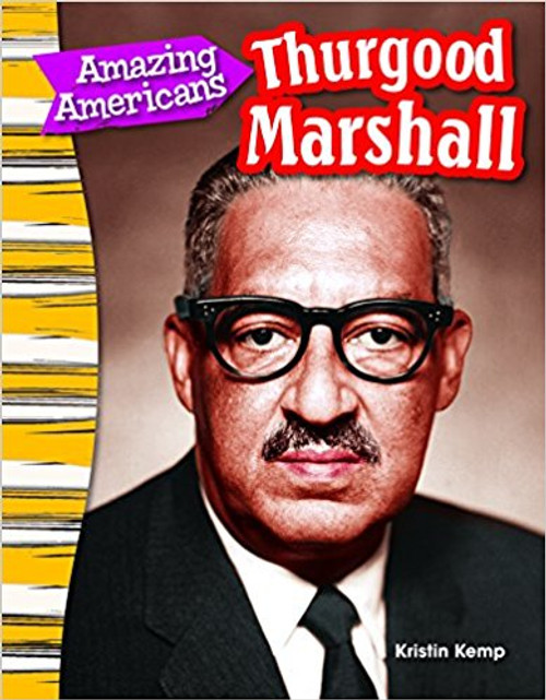Amazing Americans: Thurgood Marshall by Kristin Kemp