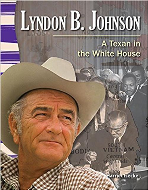 Lyndon B. Johnson: A Texan in the White House by Harriet Isecke