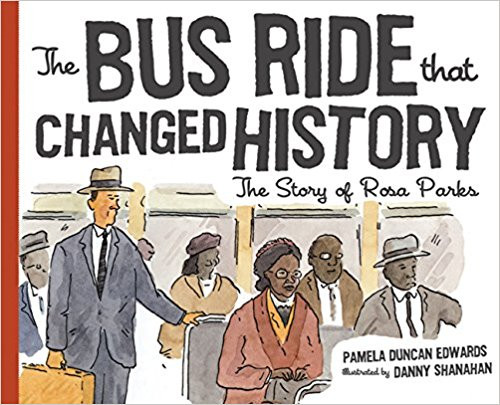 The Bus Ride That Changed History by Pamela Duncan Edwards
