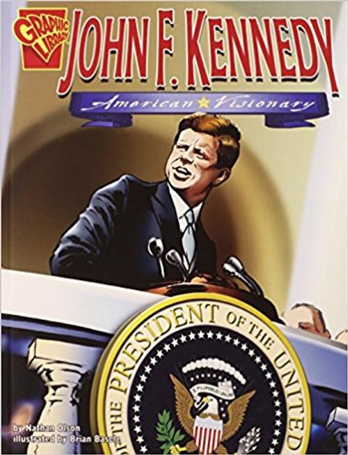 John F. Kennedy: American Visionary by Nathan Olson