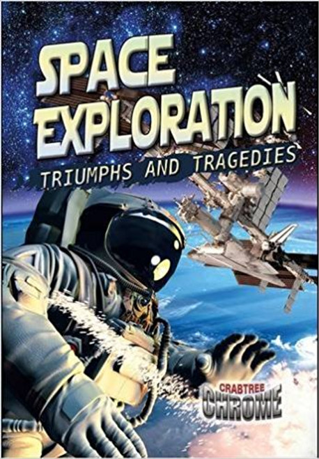 Space Exploration: Triumphs and Tragedies by Sonya Newland
