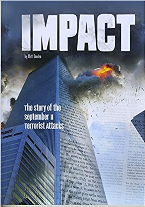 Impact: The Story of the September 11 Terrorist Attacks pb by Matt Doeden