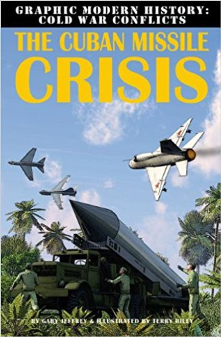 The Cuban Missile Crisis by Gary Jeffrey