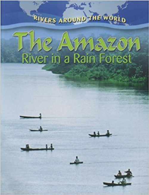 The Amazon: River in a Rain Forest by Molly Aloian