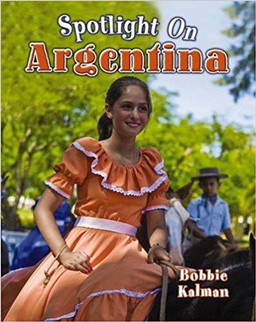 Spotlight on Argentina by Bobbie Kalman