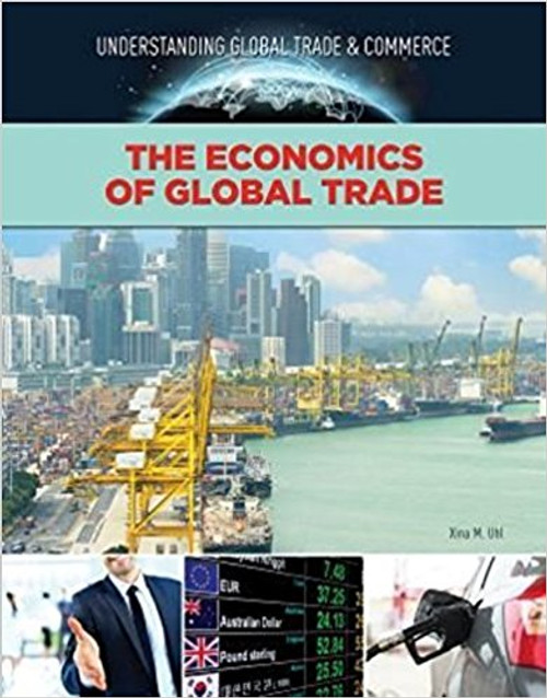 The Economics Of Global Trade by Xina M Uhl
