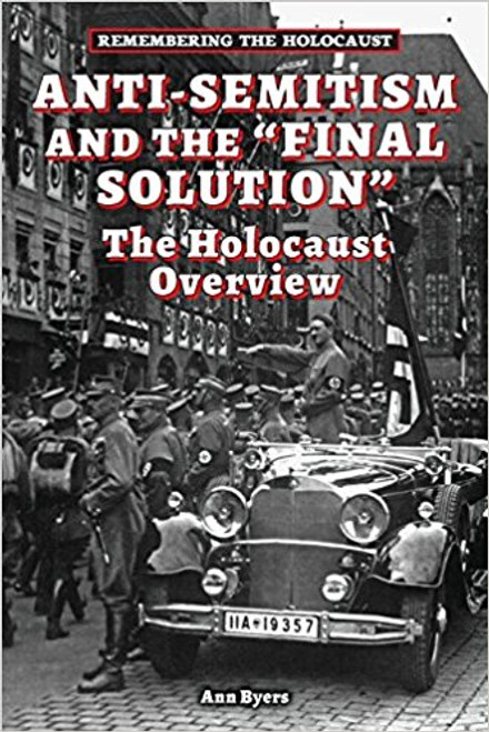 Anti-Semitism and the Final Solution by Ann Byers