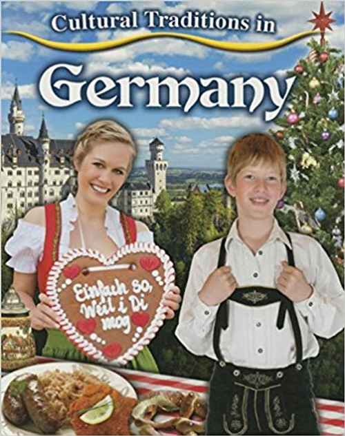 Cultural Traditions in Germany by Lynn Peppas