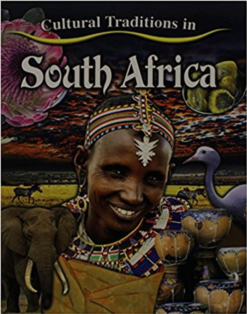 Cultural Traditions in South Africa by Molly Aloian