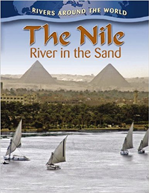 The Nile: River in the Sand by Molly Aloian