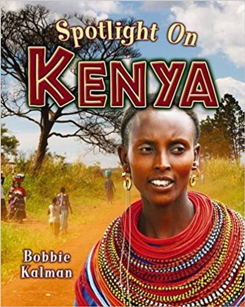 Spotlight on Kenya by Bobbie Kalman