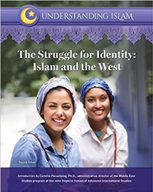 The Struggle for Identity: Islam and the West by Tayyib Omar