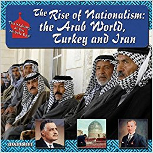 The Rise of Nationalism: The Arab World, Turkey, and Iran by Barry Rubin