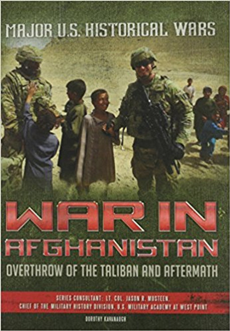 War in Afghanistan: Overthrow of the Taliban and Aftermath by Dorothy Kavanaugh