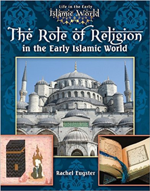 The Role of Religion in the Early Islamic World by Jim Whiting
