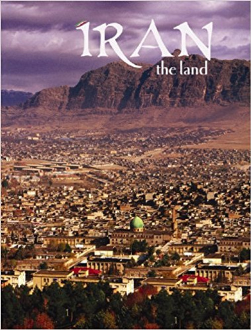 Iran - the land (revised, ed. 2) by April Fast