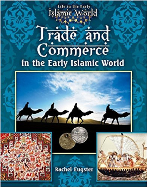 Trade and Commerce in the Early Islamic World by Allison Lassieur