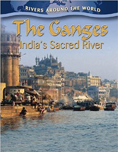 The Ganges: India's Sacred River by Molly Aloian