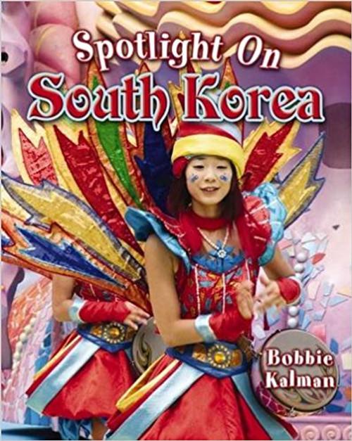 Spotlight on South Korea by Bobbie Kalman