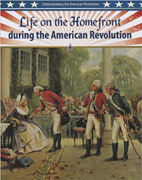 Life on the Homefront During the American Revolution by Helen Mason