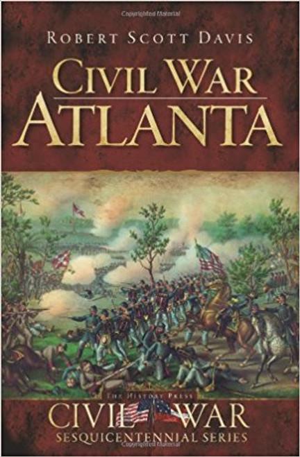Civil War Atlanta by Robert Scott Davis