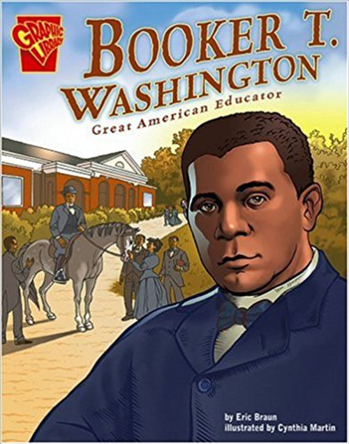 Booker T Washington: Great American Educator by Eric Braun