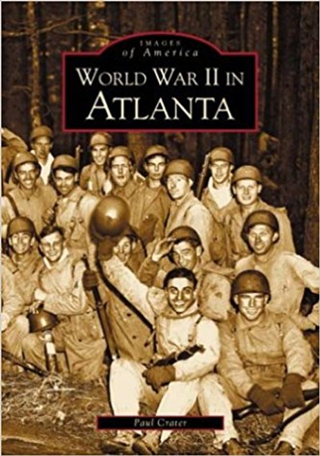 World War II in Atlanta by Paul Crater