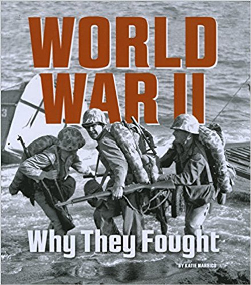 World War II: Why They Fought by Katie Marsico