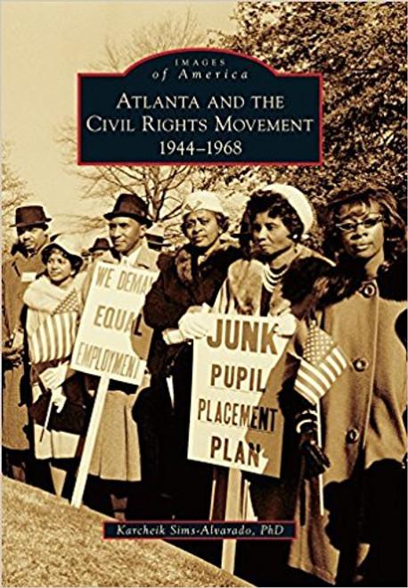 Atlanta and the Civil Rights Movement: 1944-1968 by Karchiek Sims-Alvarado