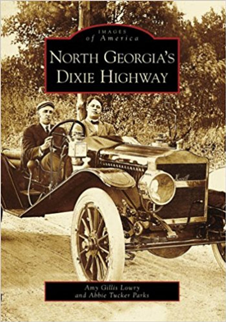 North Georgia's Dixie Highway by Amy Gillis Lowry